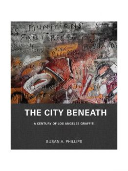 The City Beneath: A Century of Los Angeles Graffiti