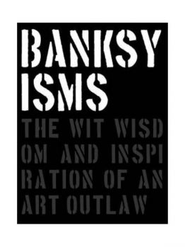 Bankyisms: The Wit, Wisdom and inspiration of an Outlaw