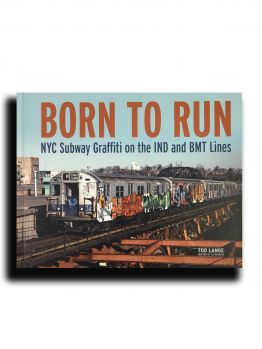 Born to Run - NYC Subway Graffiti on the IND and BMT lines