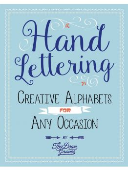 Hand Lettering: Creative Alphabets for Any Occasion Plus How to Get Started