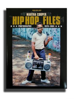 Martha Coopers Hip Hop Files - Photographs 1979-1984