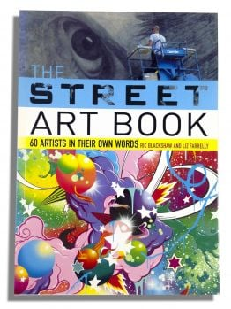 Street Art Book - 60 Artists in Their Own Words