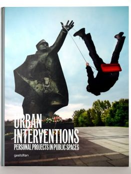 Urban Interventions - Personal Projects in Public Spaces