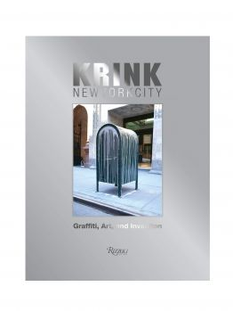 KRINK New York City: Graffiti, Art, and Invention