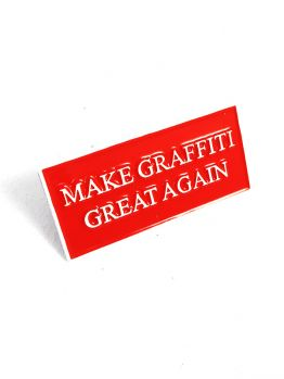 Make Graffiti Great Again Pin