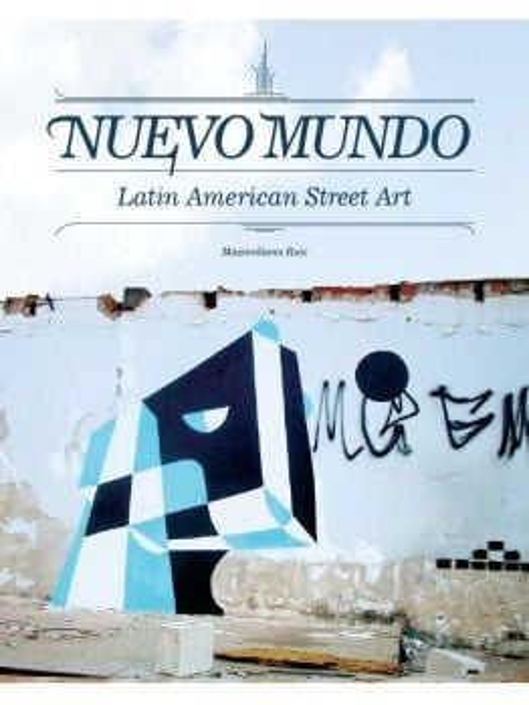 Nuevo Mundo Latin American Street Art